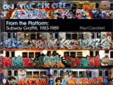 [(From the Platform: Subway Graffiti, 1983-1989)] [By (author) Paul Cavalieri] published on (June, 2011)