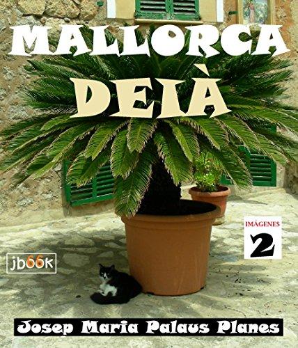 Descargar Libro Mallorca: Deià ·2· de JOSEP MARIA PALAUS PLANES