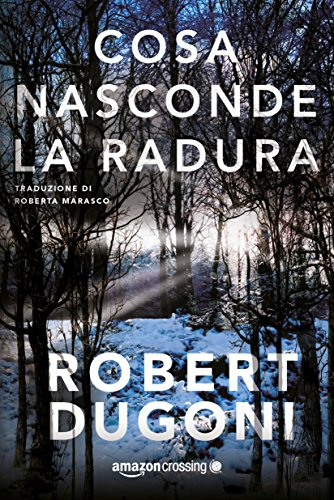 Cosa nasconde la radura (Tracy Crosswhite Vol. 3) (Italian Edition)