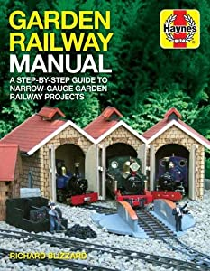 Garden Railway Manual: A Step-by-Step Guide to Narrow-Guage Garden Railway Projects from J H Haynes & Co Ltd