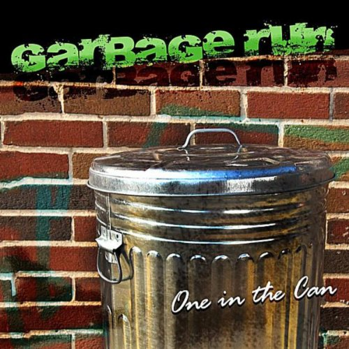 One in the Can (Garbage Can Rock)