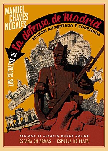 Los secretos de la defensa de Madrid (España en Armas) por Manuel Chaves Nogales