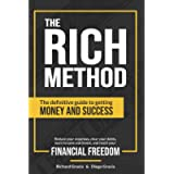 The RICH Method: The definitive guide to getting money and success. Reduce your expenses, clear your debts, learn to…