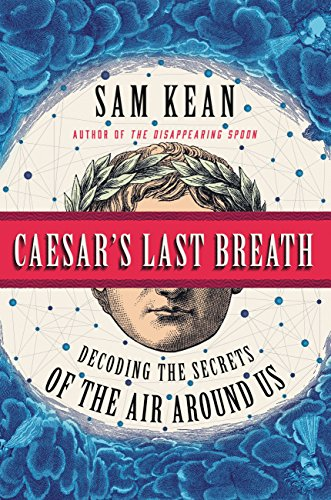 caesars-last-breath-decoding-the-secrets-of-the-air-around-us-english-edition