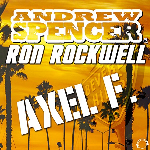 Andrew Spencer & Ron Rockwell-Axel F. (DJ Edition)