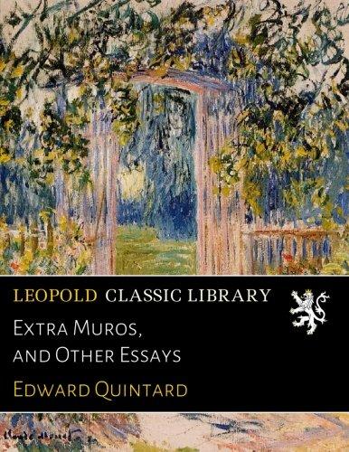 Extra Muros, and Other Essays por Edward Quintard
