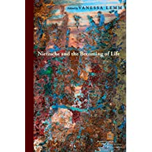 Nietzsche and the Becoming of Life (Perspectives in Continental Philosophy) (English Edition)