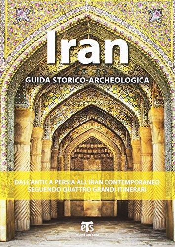 Iran. Guida storico-archeologica