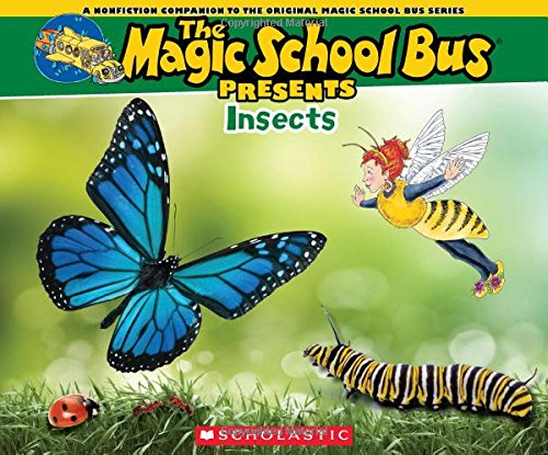 Magic School Bus Presents: Insects: A Nonfiction Companion to the Original Magic School Bus Series (Presents Bus Magic School)