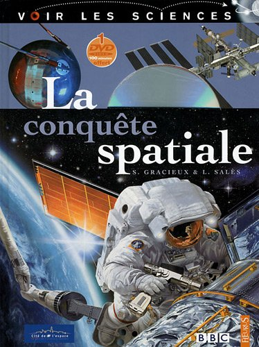 La conquête spatiale (2DVD) par Serge Gracieux, Laure Salès