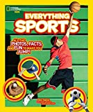 Everything Sports: All the Photos, Facts, and Fun to Make You Jump! (Everything ) (National Geographic Kids Everything)