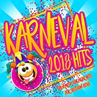 Karneval 2018 Hits - Die Party Schlager Hits zur Session 2018 [Explicit]