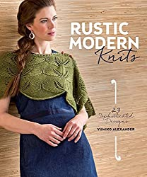Rustic Modern Knits: 23 Sophisticated Designs by Yumiko Alexander (2014-11-28)