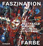 Faszination Farbe: Abstrakte Malerei. Die Sammlung Reinhard Ernst