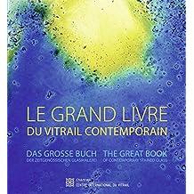 Le Grand Livre du Vitrail Contemporain