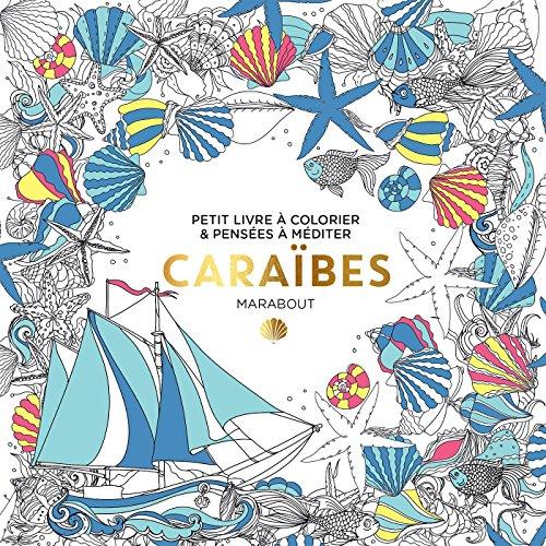 Caraïbes : Petit livre à colorier & pensées à méditer par Marabout