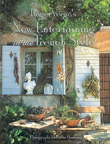 Roger Verge's New Entertaining in the French Style par Roger Verge