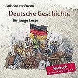 Deutsche Geschichte für junge Leser: Das Hörbuch