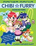 Manga Mania: Chibi and Furry Characters - How to Draw the Adorable Mini-people and Cool Cat-girls of the Japanese Comics
