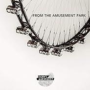 From the Amusement Park [Explicit]