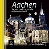 Aachen Sagen und Legenden