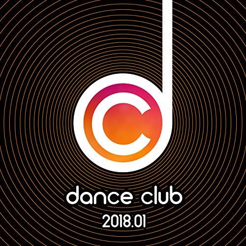Dance Club 2018.01 [Explicit]