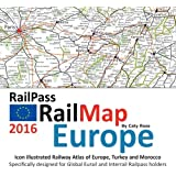 RailPass RailMap Europe 2016: Icon illustrated Railway Atlas of Europe, Turkey and Morocco ideal for interrail and Eurail pass holders