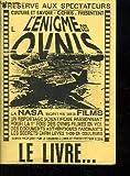 L ENIGME DES OVNIS. LE LIVRE... LA NASA MONTRE SES FILMS UNE REPORTAGE SCIENTIFIQUE PASSIONNAT POUR LA 1ER FOIS DES OVNIS FILMES EN VOL. DES DOCUMENTS AUTHENTIQUES ET FASCINANTS. LES SECRETS ENFIN LEVES 1H30 EN COULEURS.