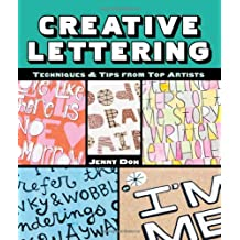 Creative Lettering: Techniques & Tips from Top Artists.