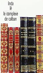 Le complexe de Caliban