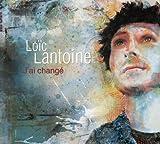 Songtexte von Loïc Lantoine - J'ai changé
