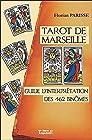 Tarot de Marseille - Guide d'interprétation des 462 binômes