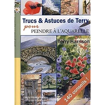 Trucs & Astuces de Terry pour peindre à l'aquarelle