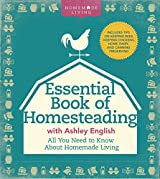Essential Book of Homesteading: All You Need to Know About Homemade Living (Homemade Living)