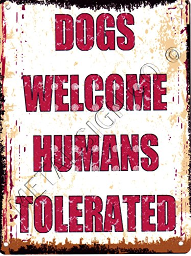 8X10in DOGS WELCOME HUMANS TOLERATED FUNNY METAL SIGN RETRO VINTAGE STYLE 8X10in 20X25cm PET PARLOUR GROOMING by TRACY'S METAL SIGNS