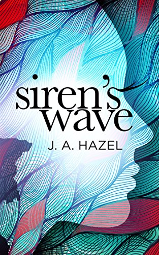 Siren's Wave: (A Rock and Roll Love Story) by [Hazel, J.A.]