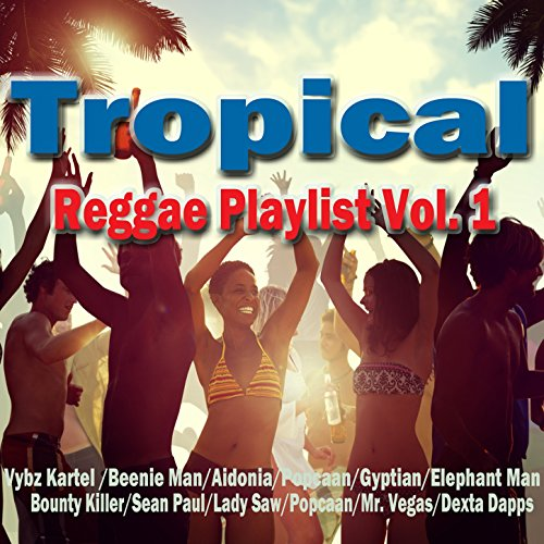 Tropical Reggae Playlist Vol. 1