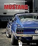 Mustang - Reflets d'une légende