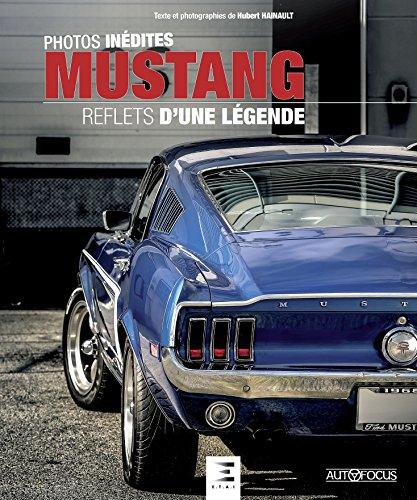 Mustang : Reflets d'une légende