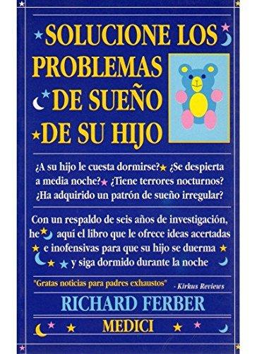 SOLUCIONE PROBLEMAS DE SUEÑO DE SU HIJO (NIÑOS Y ADOLESCENTES) por RICHARD FERBER