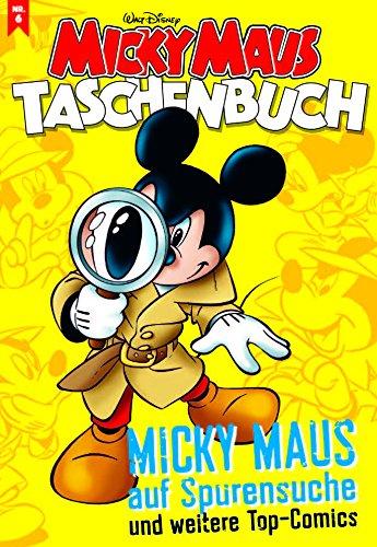 Micky Maus Taschenbuch Nr. 06: Micky Maus auf Spurensuche und weitere Top-Comics -