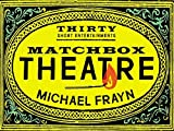 Matchbox Theatre: Thirty Short Entertainments by Michael Frayn (2014-10-16)