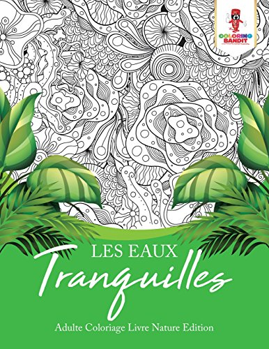 Les Eaux Tranquilles : Adulte Coloriage Livre Nature Edition