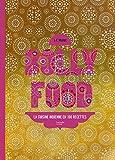 Bollyfood: La cuisine indienne en 100 recettes...
