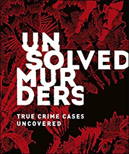 Unsolved Murders: True Crime Cases Uncovered por Amber Hunt