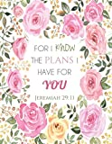 Jeremiah 29:11 For I Know the Plans I Have for You: Floral Notebook (Composition Book Journal) (8.5 x 11 Large)