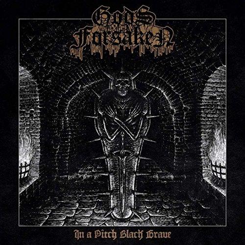 Gods Forsaken: In a Pitch Black Grave (Digipak) (Audio CD)
