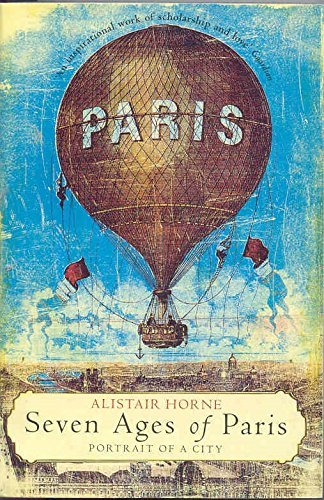 Portada del libro Seven Ages of Paris: Portrait of a City by Alistair Horne (2003-10-03)