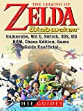 The Legend of Zelda The Wind Waker, Gamecube, Wii U, Switch, 3DS, HD, ROM, Chaos Edition, Game Guide Unofficial (English Edition)