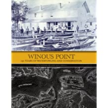 Winous Point: 150 Years of Waterfowling and Conservation